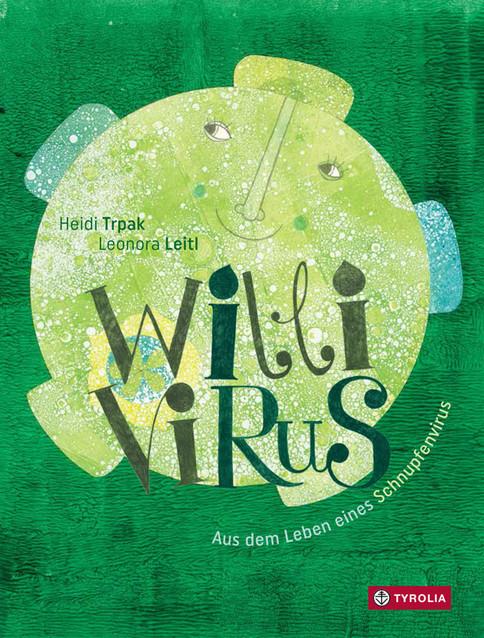 Buchcover des Kinderbuchs Willi Virus - aus dem Leben eines Schnupfenvirus von Heidi Trapp und Leonora Leitl