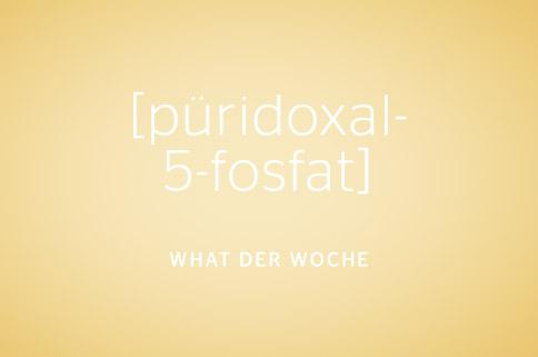 Was ist Pyridoxal-5´-Phosphat